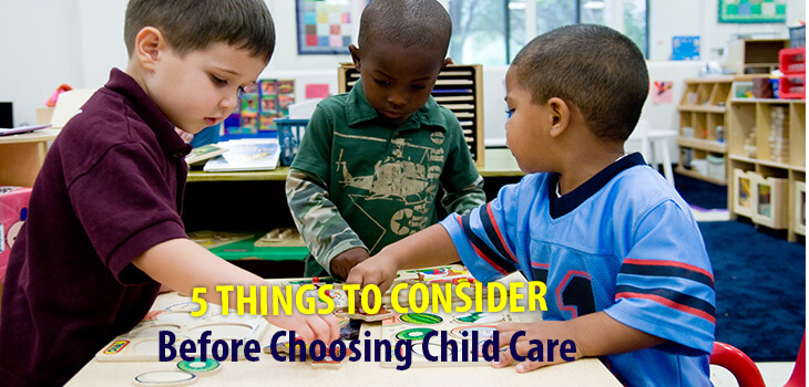 5 Things to Consider Before Choosing Child Care