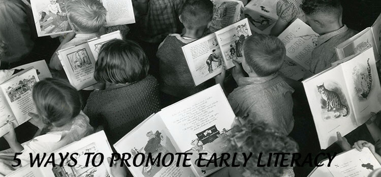 5 Ways to Promote Early Literacy