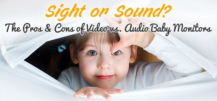 Pros Cons of Video vs. Audio Baby Monitors
